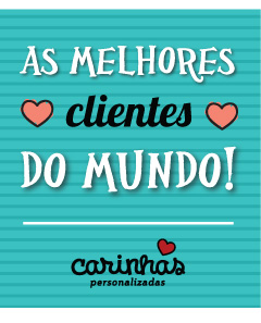 As Melhores Clientes do Mundo!